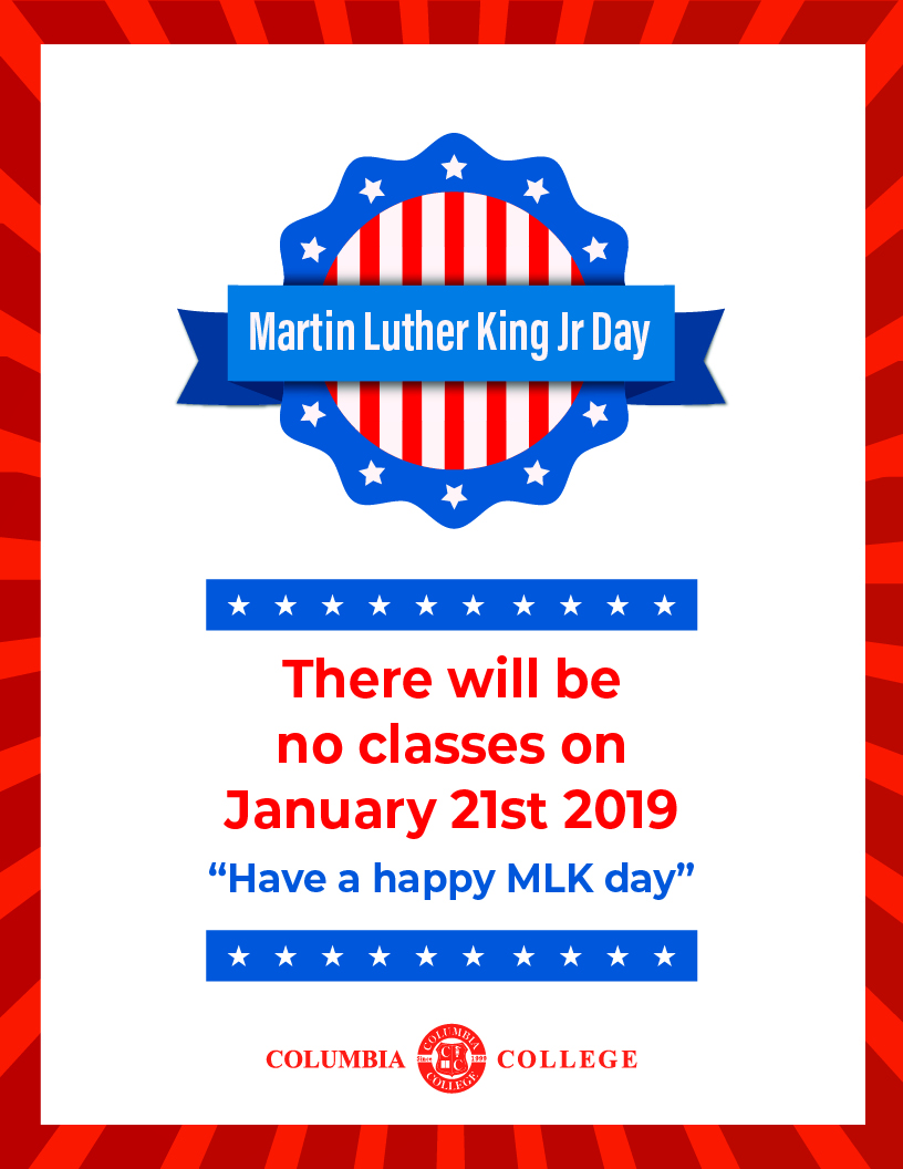 Martin Luther King Jr Day January 21 2019 No Classes Columbia College